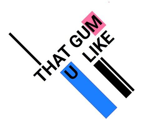 That Gum U Like - Killer [Indie Dance, Dreampop]