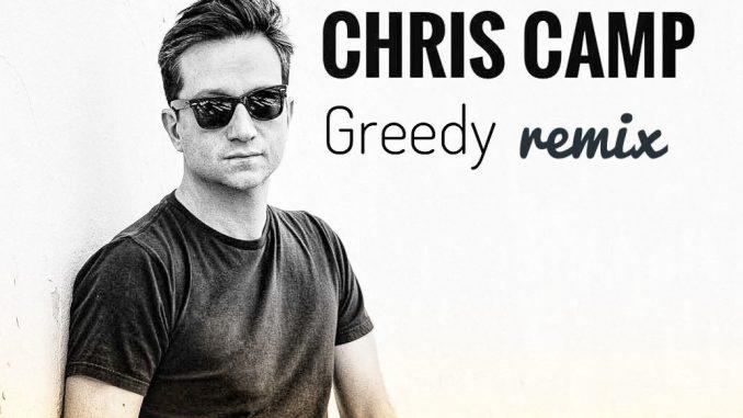 Chris Camp - Greedy (Remix) [EDM, Future House]