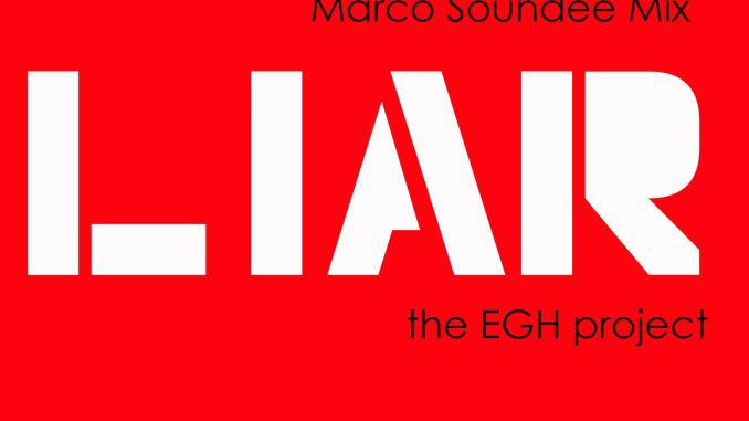 The EGH Project - Liar (Marco Soundee Mix) [House Music]