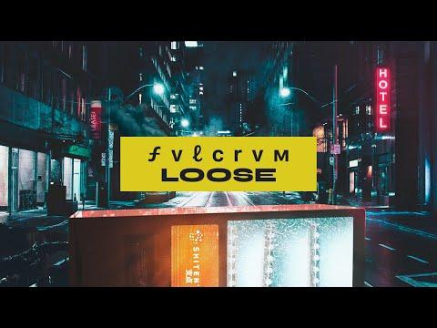 FVLCRVM - Loose [Future Bass]