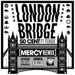 50 Cent Ft Fergie  — London Bridge (Mercy remix)