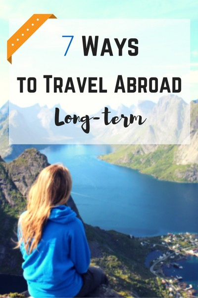 7 Ways to Travel Abroad