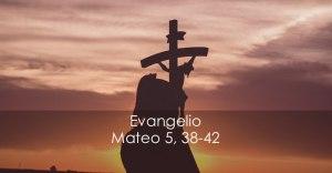 Mateo 5, 38-42