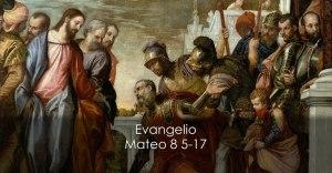 Mateo 8 5-17