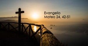 Mateo 24, 42-51