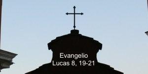 Lucas 8, 19-21