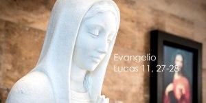 Lucas 11, 27-28