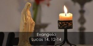 Lucas 14, 12-14