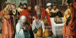 Lucas 2,36-40