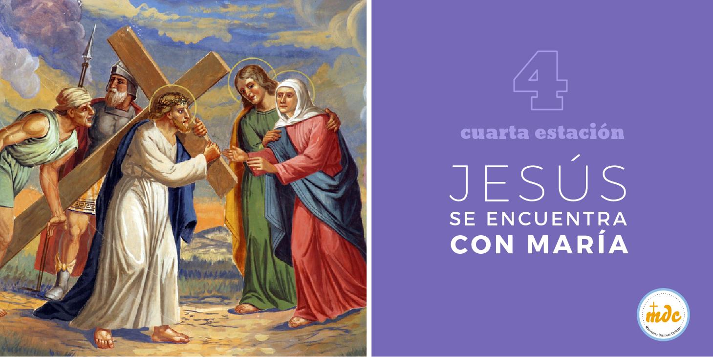 Vía Crucis Cuarta estación: Jesús se encuentra con María ...