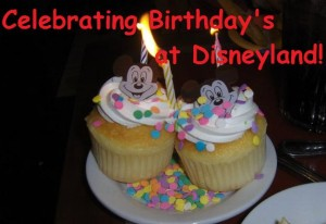 celebrating Birthday's at Disneyland