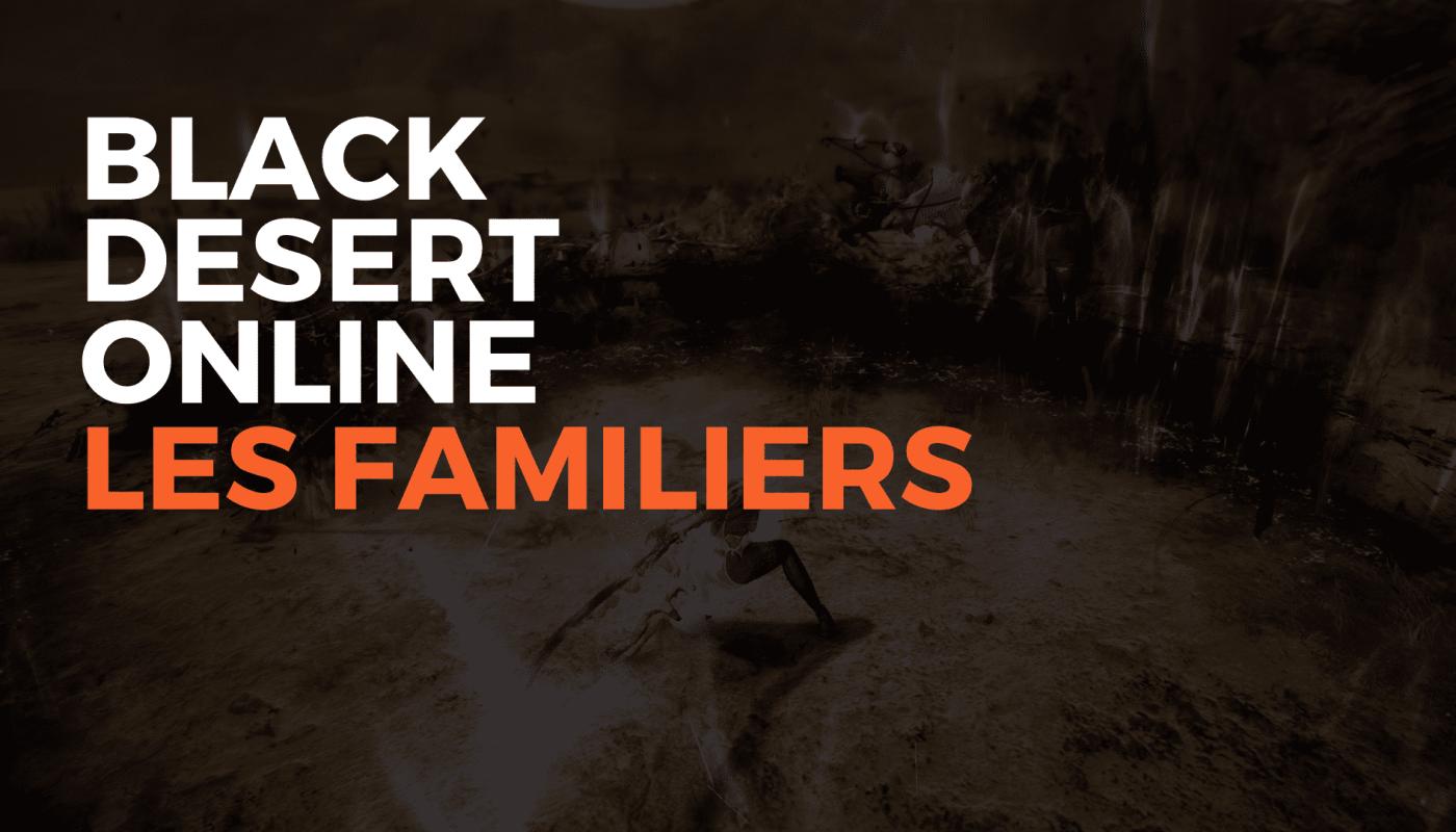 bdofamiliers, les animaux de compagnie, black desert online, bdo france, black desert france, bdo, misplay