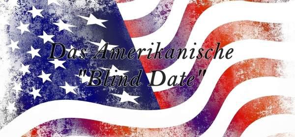 Das Amerikanische Blind Date