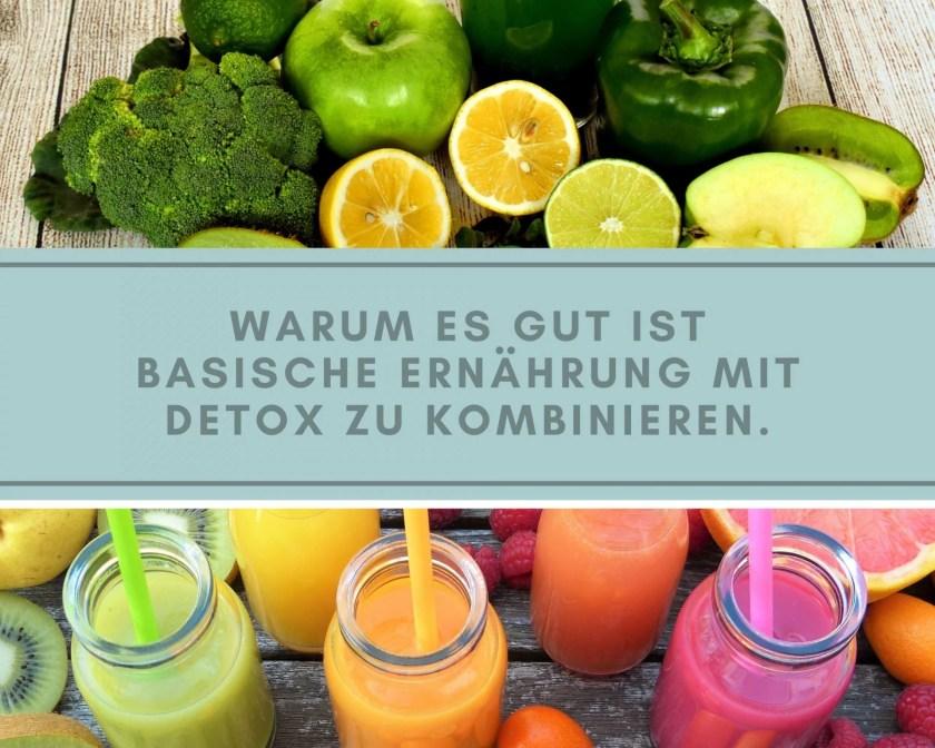 Warum es gut ist basische Ernährung mit Detox zu kombinieren? 1 Warum es gut ist basische Ernährung mit Detox zu kombinieren?   Warum es gut ist Basische Ernährung mit Detox zu kombinieren?