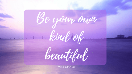 Motivational quote monday motivation, wisdom quotes be your own kind of beautiful miss mental