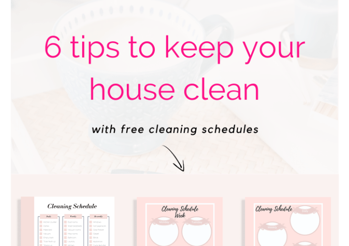 6 tips to keep your house clean + free printable cleaning schedule. Cleaning hacks tips and tricks.