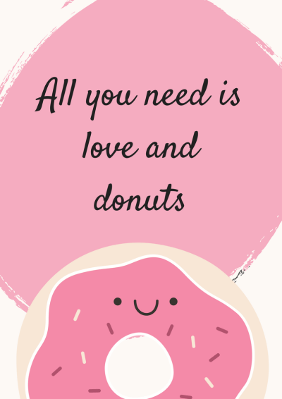 free pintable wall decor quotes, quote : All you need is love and donuts, home decor miss mental #printable #free #walldecor #quote