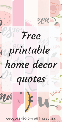 Free printable home decor quotes. House inspiration, motivation quotes, wall art, miss mental #wallart #homedecor #quotes