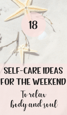 18 self-care ideas for the weekend to relax body and mind | Take care of your mental health and general health with these tips | Journal, walk, yoga, fitness, color, be creative and more. #mentalhealth #selfcare #journal