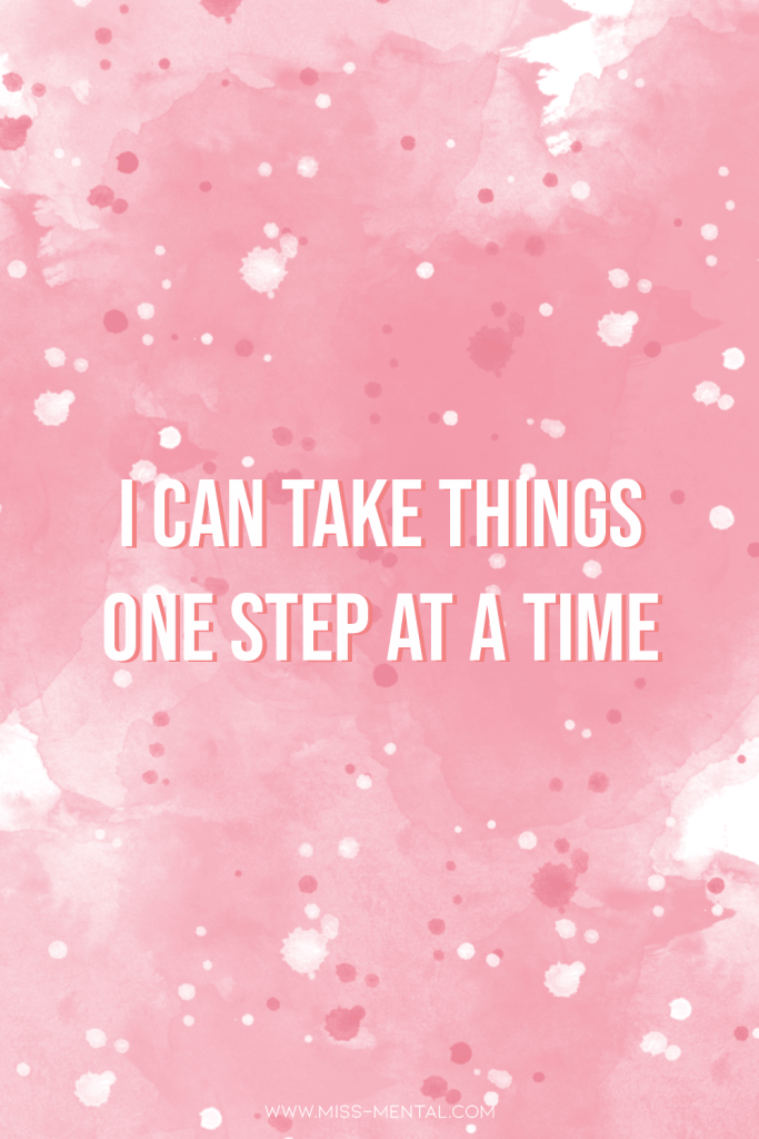 10 affirmations for anxiety with free phone wallpapers | I can take things one step at a time. Recovery is a process, but you can do it. Improve your mental health step by step by using affirmations. You don't have to be perfect, you are okay. #anxiety #mentalhealth #positivity #affirmations #pink #wallpaper #free