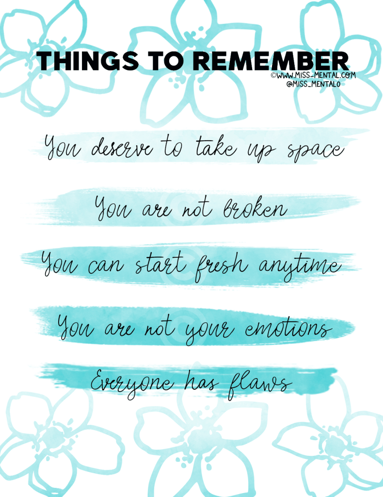 Things to remember during dark days and tough times. You deserve to take up space, You are not broken, You can start fresh anytime, You are not your emotions, everyone has flows | Positive illustration quote made by miss mental | Turquoise | improve your mental health | Mental health awareness | personal development