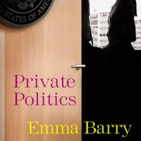 REVIEW: Emma Barry's PRIVATE POLITICS Happened One Night