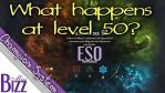 What Happens at Level 50 in ESO? ESO Max Level, Championship System
