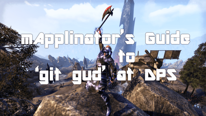 mApplinator's guide to 'gitting gud' at DPS | MissBizzPlays