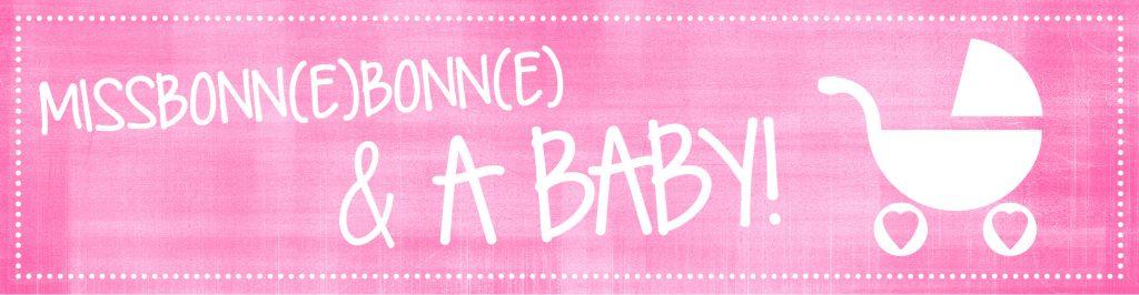 Ein Blog - ein Mamablog - rund um Babies, & das Mama-Sein von einem Kleinkind & mehr