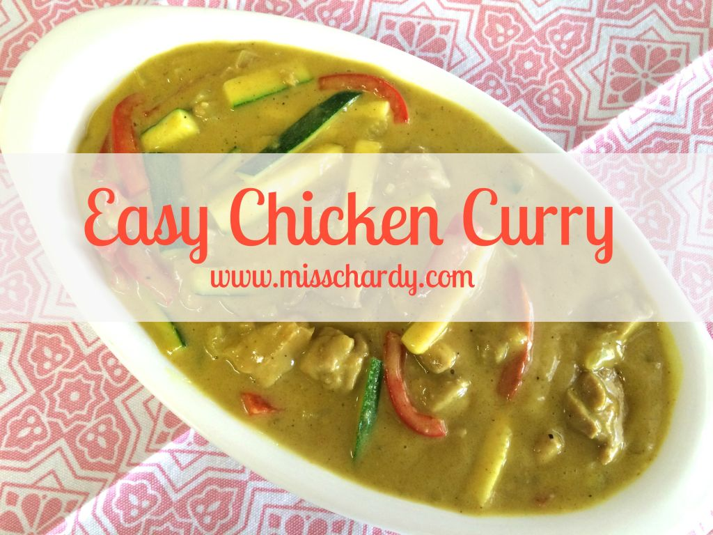 Cooking with Chards: Chicken Curry – Super easy and really yummy