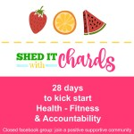 Shed it with Chards