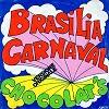 CHOCOLAT_S - Brasilia carnaval