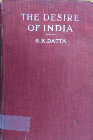 Surendra Kumar Datta, The Desire of India