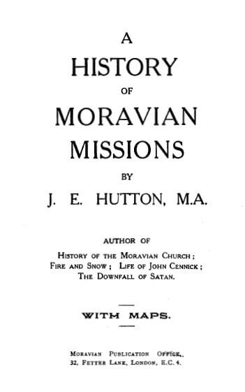 J.E. Hutton [1838-1937], A History of Moravian Missions