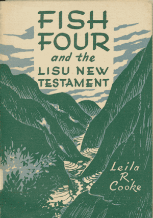Leila R. Cooke [?-1943], Fish Four and the Lisu New Testament