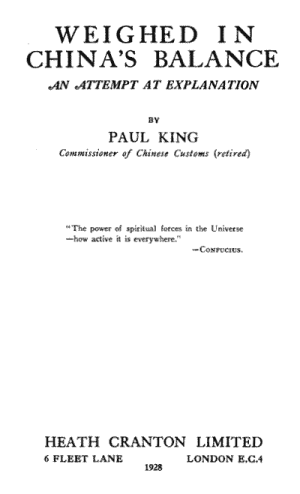 Paul King [1853-?], Weighed in China's Balance. An Attempt at Explanation