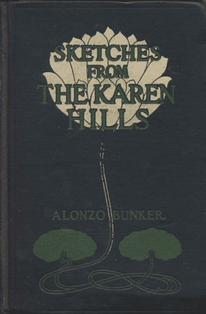 Alonzo Bunker [1837-1912], Sketches from the Karen Hills