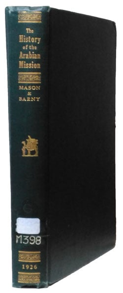 Alfred DeWitt Mason & Frederick J. Barny, History of the Arabian Mission