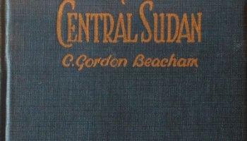 C. Gordon Beacham, New Frontiers in the Central Sudan