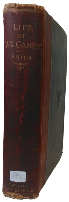 George Smith [1833-1919], The Life of William Carey, D.D. Shoemaker and Missionary, 2nd edn