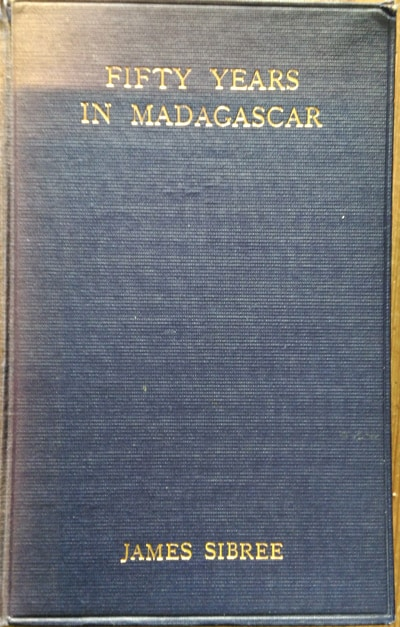 James Sibree [1836-1929], Fifty Years in Madagascar