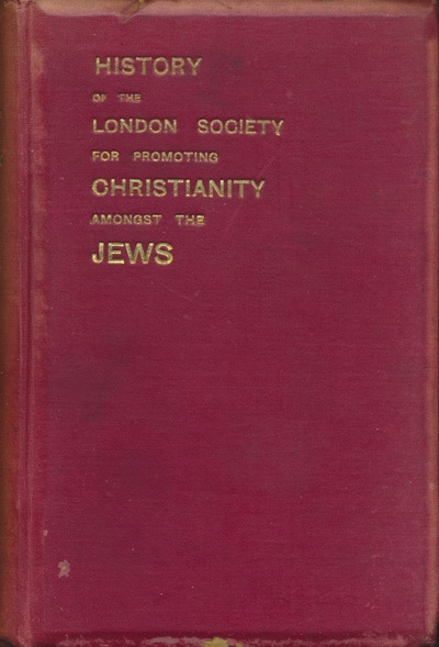 W.T. Gidney (1852/3-1909), The History of the London Society For Promoting Christianity Amongst the Jews, From 1809 to 1908