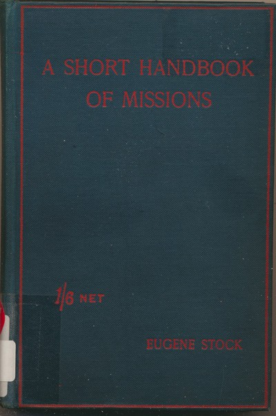 Eugene Stock [1836-1928], A Short Handbook of Missions
