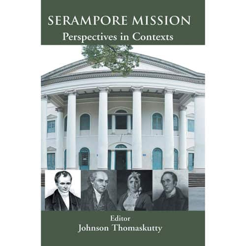Serampore Mission: Perspectives in Contexts