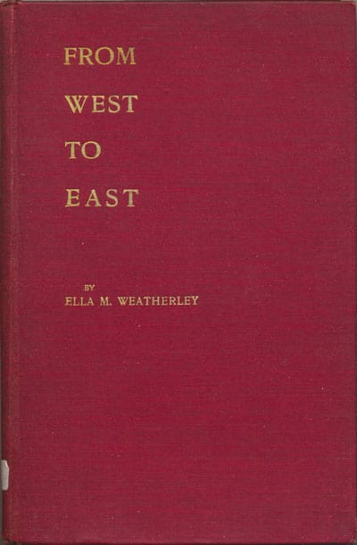 Cover: Ella Mary Weatherley [1870-1921], From West to East. Being the Story of a Recent Visit to Indian Missions