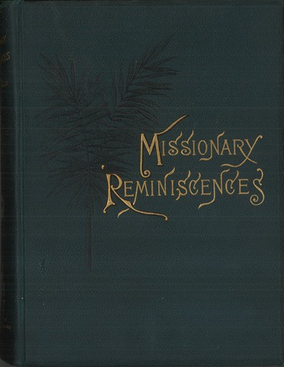 Fornt Cover: Mrs M.M. Hutchins Hills, Reminiscences. A Brief History of the Free Baptist India Mission