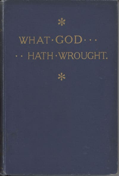 Cover: Edward Candish Millard [1862-1900], What God Hath Wrought. An Account of the Mission Tour of the Rev G.C. Grubb, M.A. (1889-1890). Chiefly From the Diary Kept by E.C. Millard, One of His Companions in Ceylon, South India, Austrealia, New Zealand, Cape Colony