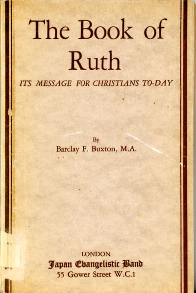Barclay Fowell Buxton [1860-1946], The Book of Ruth. Its Message for Christians To-day