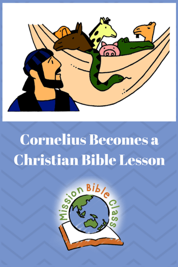 Cornelius Becomes A Christian Mission Bible Class