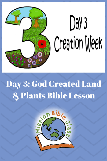 Day 3 God Created Land And Plants Mission Bible Class